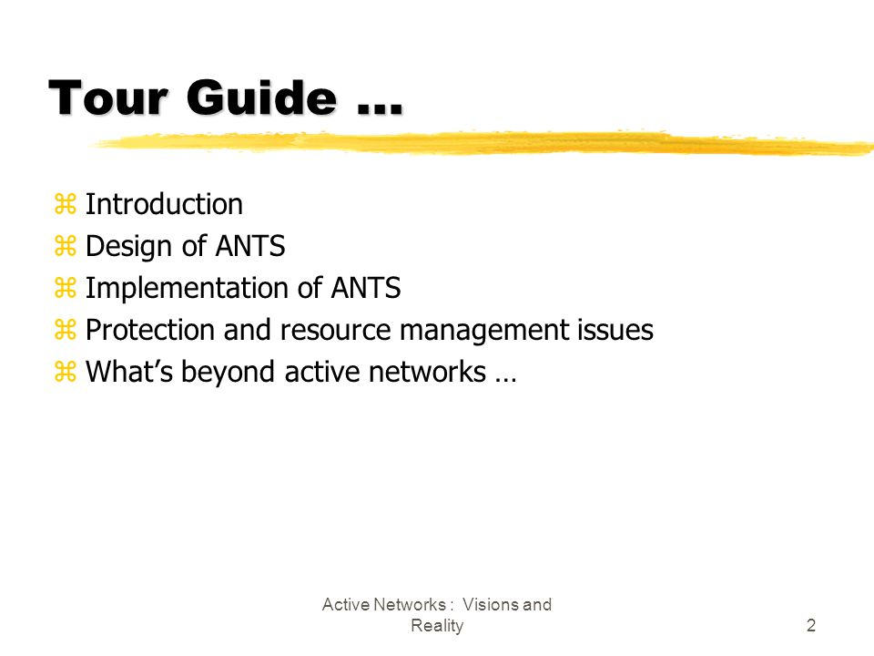 Active Networks : Visions and Reality2 Tour Guide...