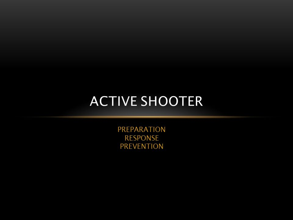 PREPARATION RESPONSE PREVENTION ACTIVE SHOOTER