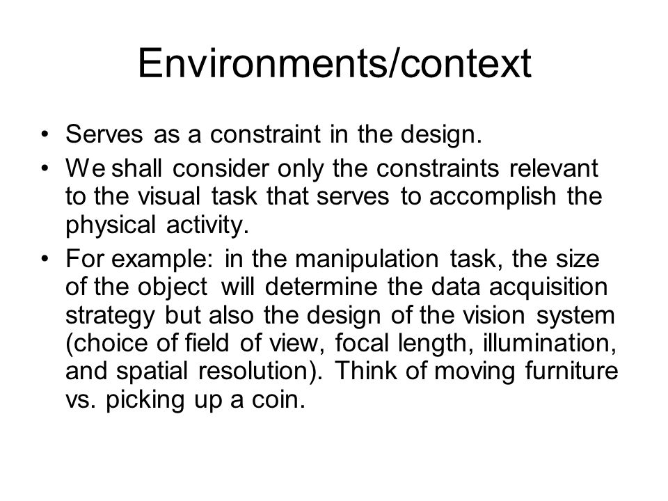 Environments/context Serves as a constraint in the design.