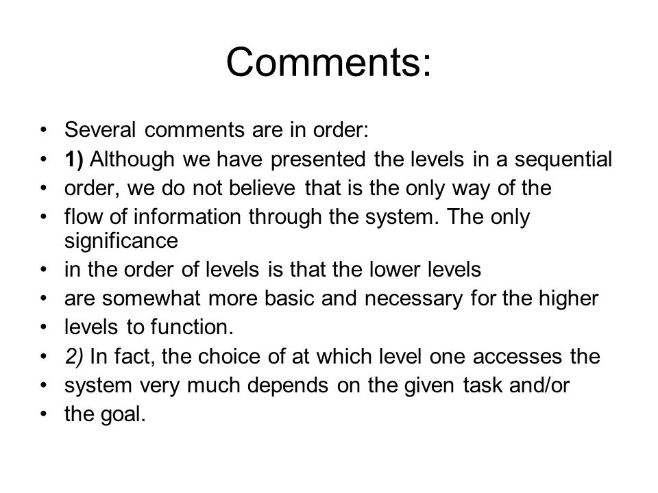 Comments: Several comments are in order: 1) Although we have presented the levels in a sequential order, we do not believe that is the only way of the