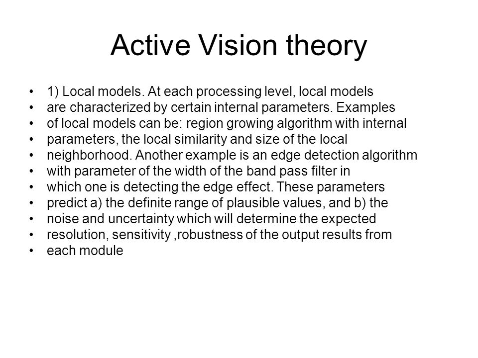 Active Vision theory 1) Local models.