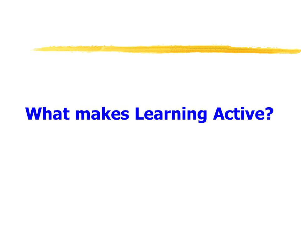 What makes Learning Active