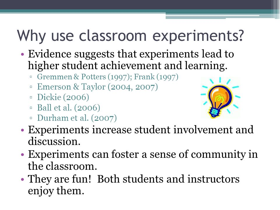 Why use classroom experiments.