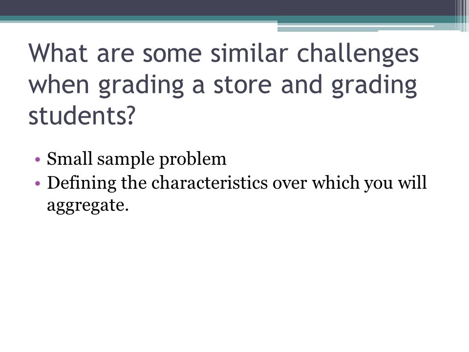 What are some similar challenges when grading a store and grading students.