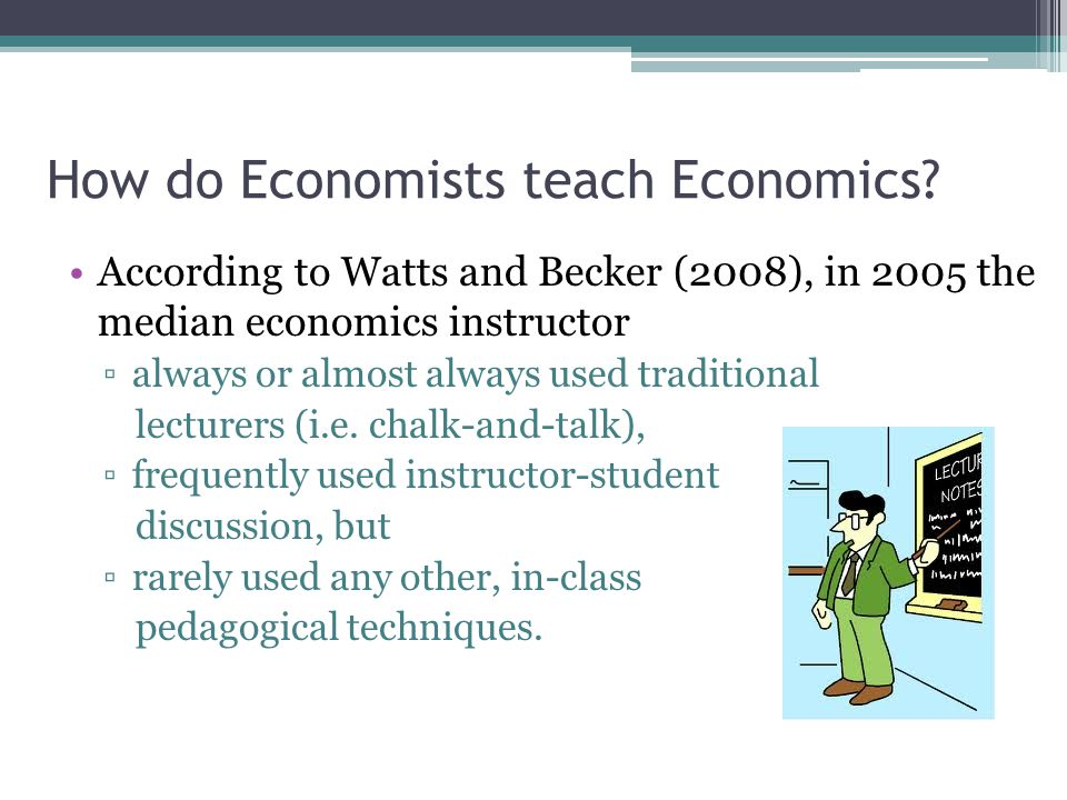 How do Economists teach Economics.