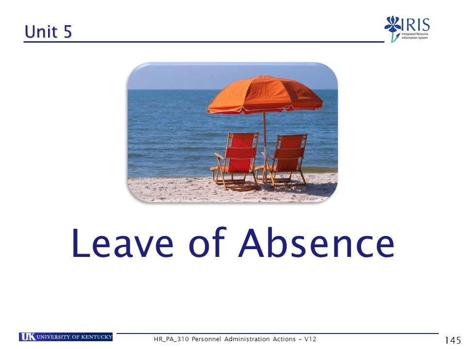 145 HR_PA_310 Personnel Administration Actions - V12 Unit 5 Leave of Absence