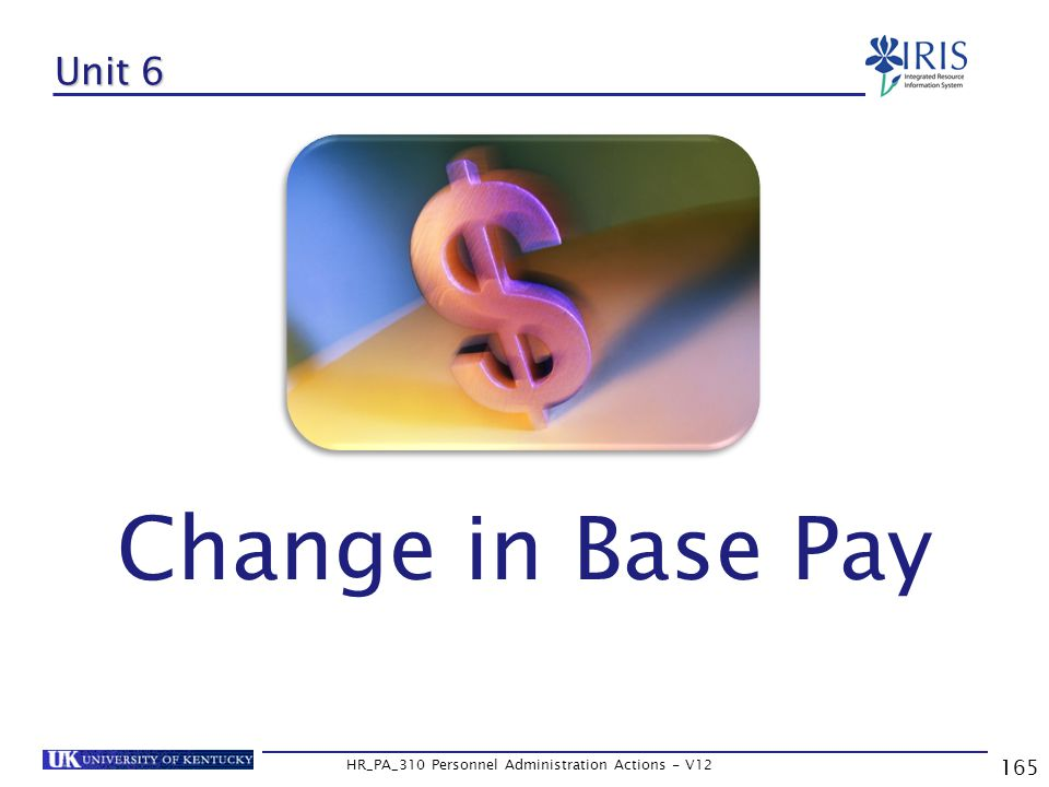 165 HR_PA_310 Personnel Administration Actions - V12 Unit 6 Change in Base Pay
