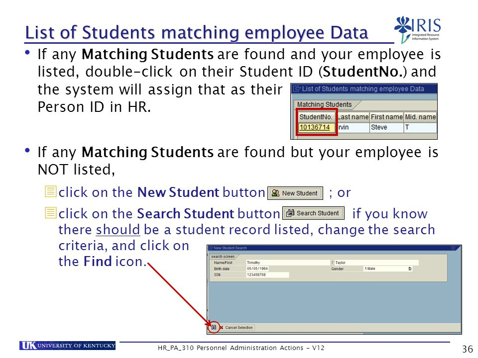 List of Students matching employee Data If any Matching Students are found and your employee is listed, double-click on their Student ID (StudentNo.) and the system will assign that as their Person ID in HR.