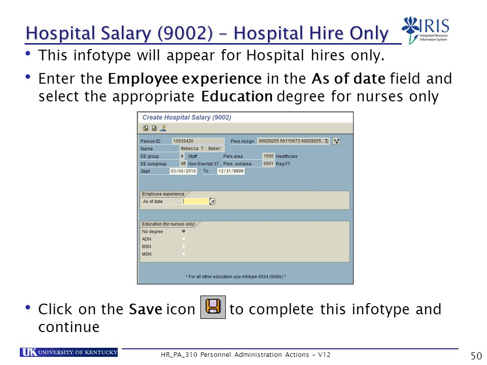 Hospital Salary (9002) – Hospital Hire Only This infotype will appear for Hospital hires only.