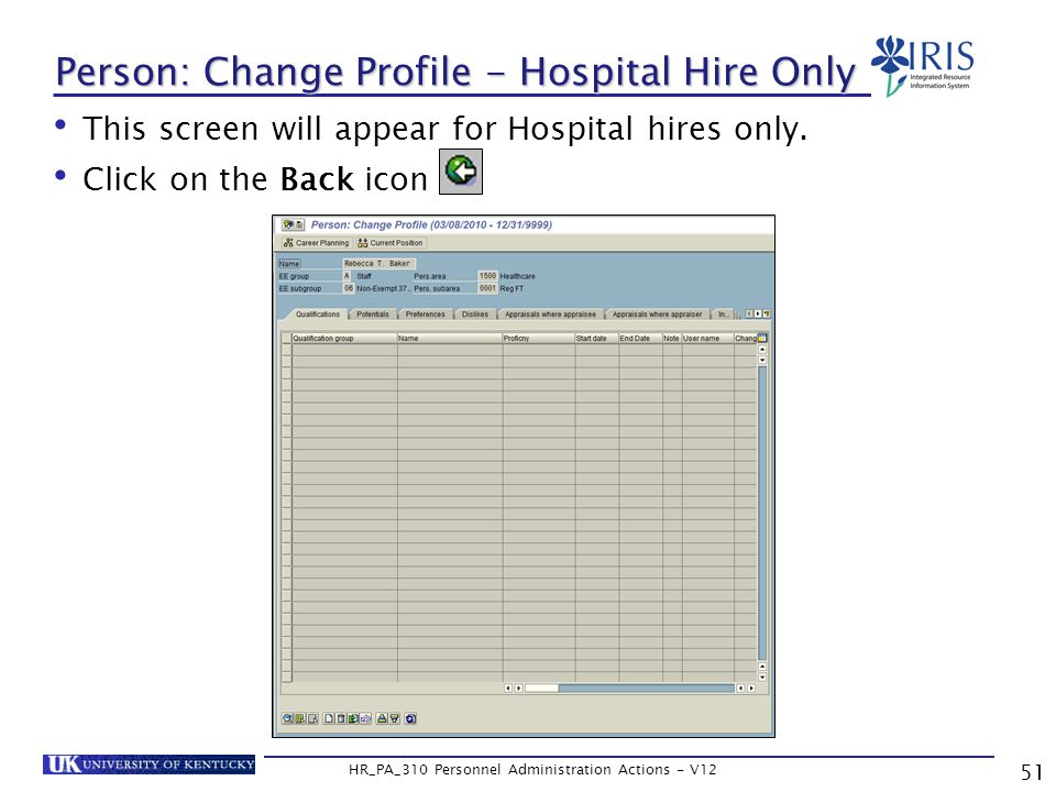 Person: Change Profile - Hospital Hire Only This screen will appear for Hospital hires only.