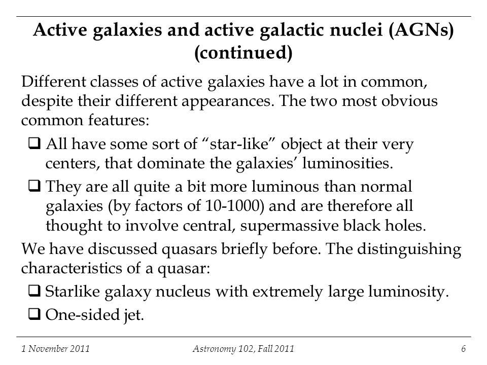 1 November 2011Astronomy 102, Fall 201117 Radio galaxy 3C 175 VLA image by Alan Bridle (NRAO), 1996.Alan Bridle