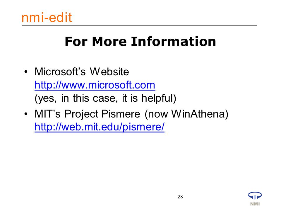 28 For More Information Microsoft's Website   (yes, in this case, it is helpful)   MIT's Project Pismere (now WinAthena)