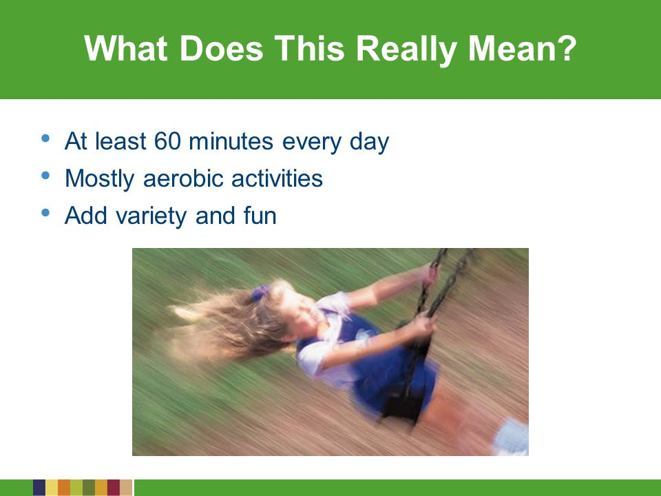 How Much Do 9- to 13- Year-Olds Participate in Physical Activity.