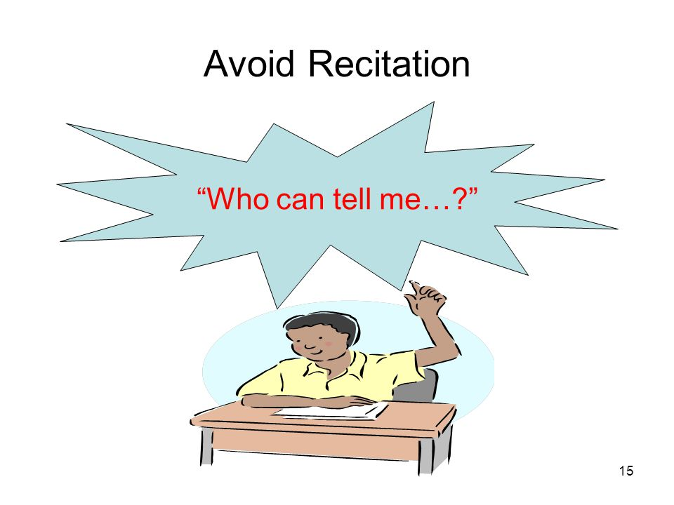 """15 """"Who can tell me…?"""" Avoid Recitation"""