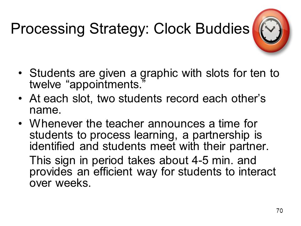 """70 Processing Strategy: Clock Buddies Students are given a graphic with slots for ten to twelve """"appointments."""" At each slot, two students record each"""