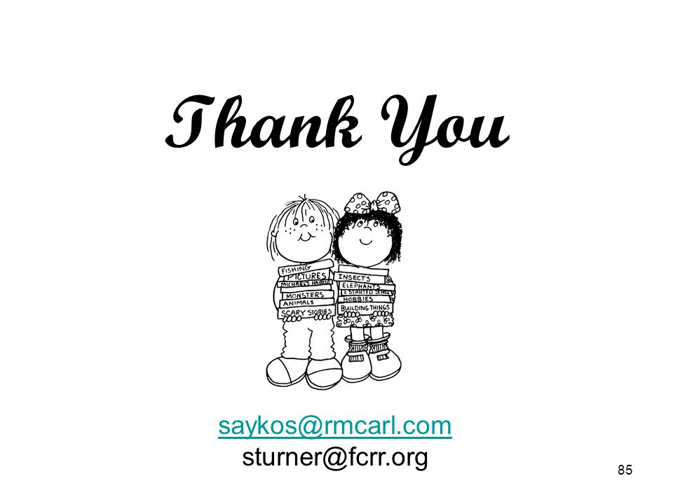 85 Thank You saykos@rmcarl.com sturner@fcrr.org