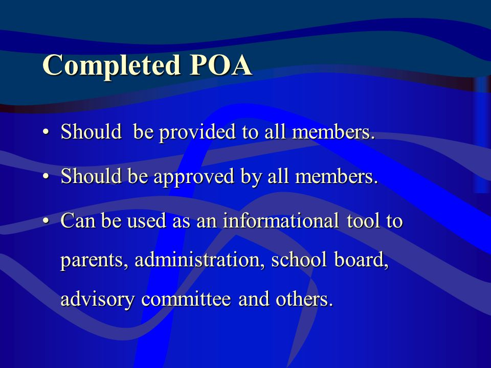 Completed POA Should be provided to all members.Should be provided to all members.