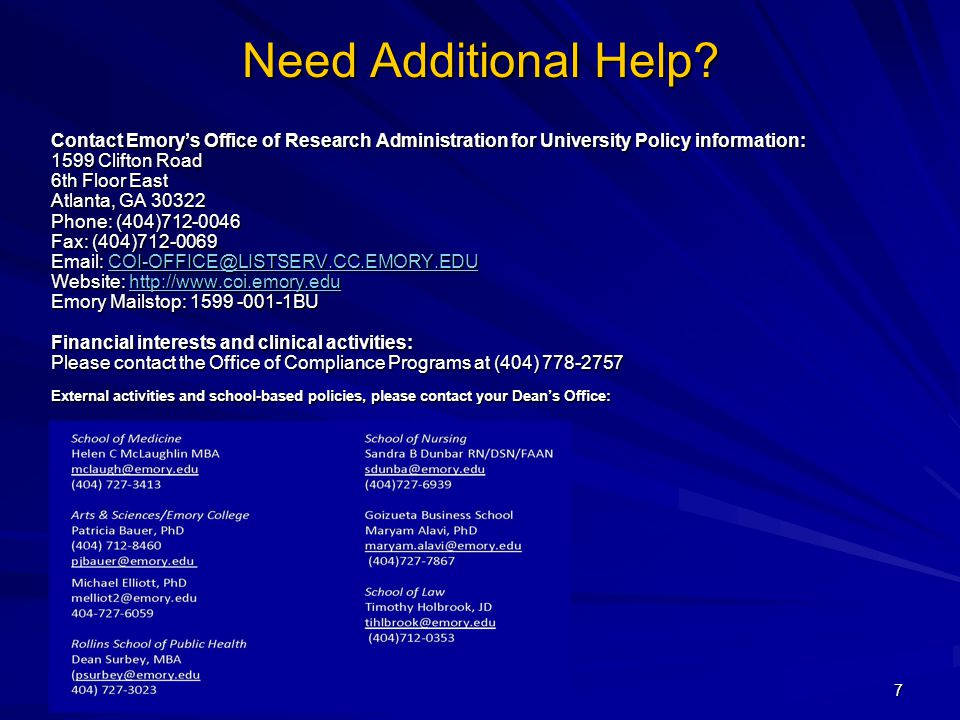Need Additional Help? Contact Emory's Office of Research Administration for University Policy information: 1599 Clifton Road 6th Floor East Atlanta, G