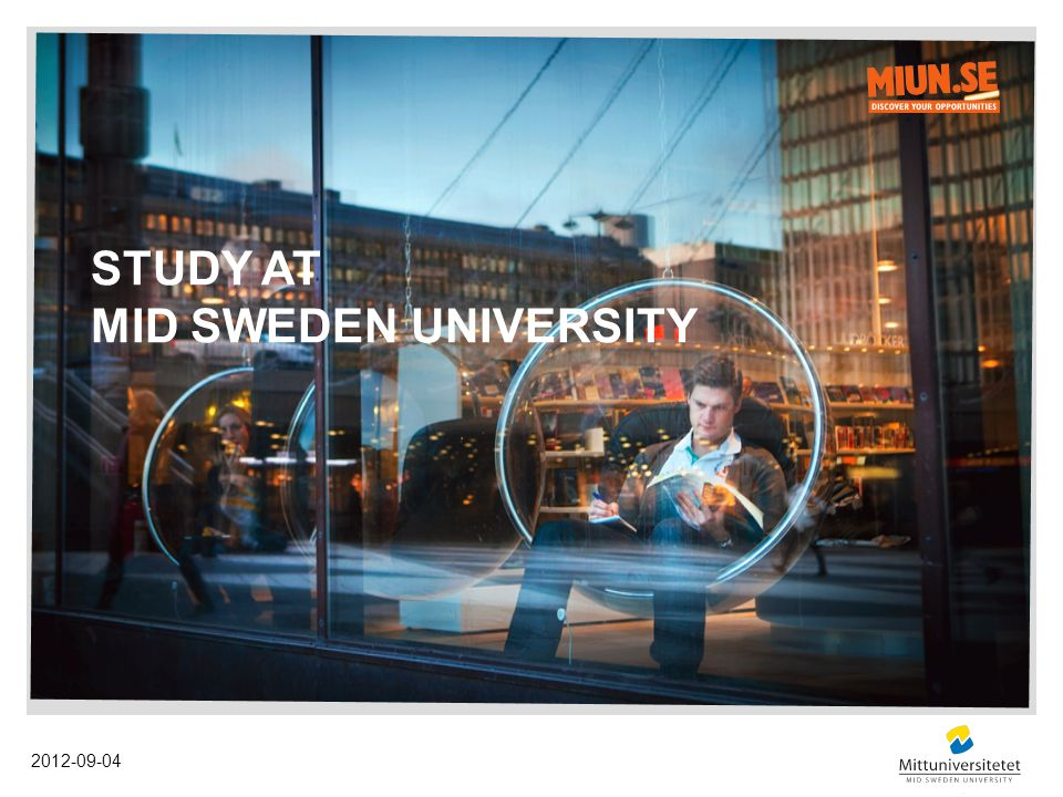 STUDY AT MID SWEDEN UNIVERSITY 2012-09-04