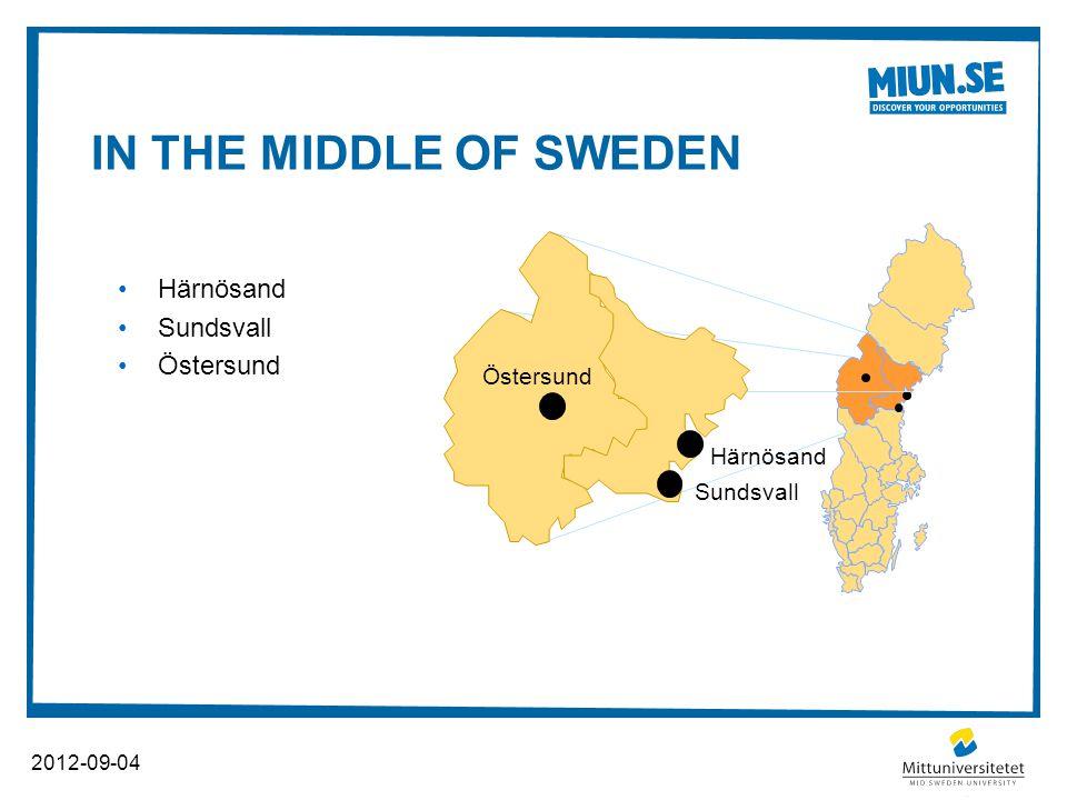 A MULTICAMPUS UNIVERSITY 2012-09-04 Härnösand Östersund Sundsvall