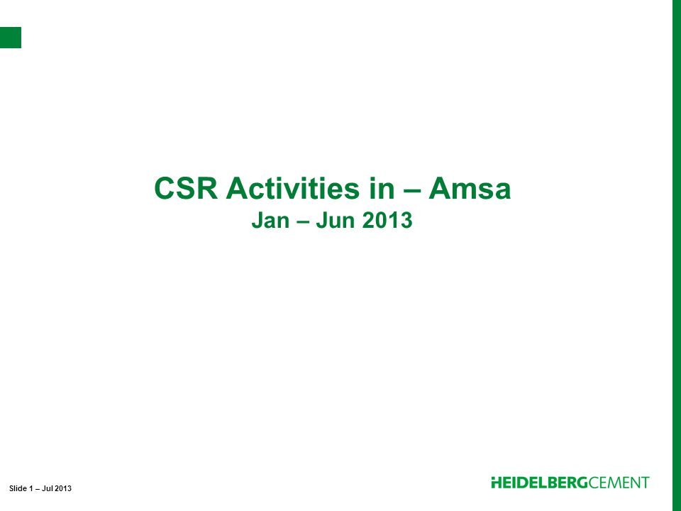CSR Activities in – Amsa Jan – Jun 2013 Slide 1 – Jul 2013