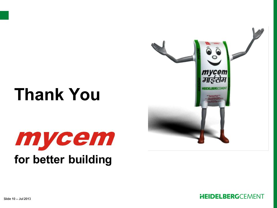 Thank You for better building Slide 10 – Jul 2013