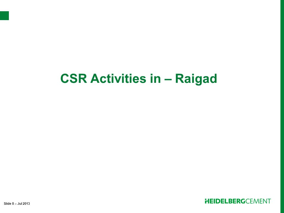 CSR Activities in – Raigad Slide 8 – Jul 2013