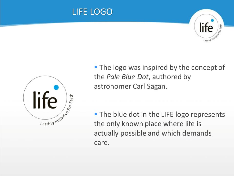 Slide239  The logo was inspired by the concept of the Pale Blue Dot, authored by astronomer Carl Sagan.