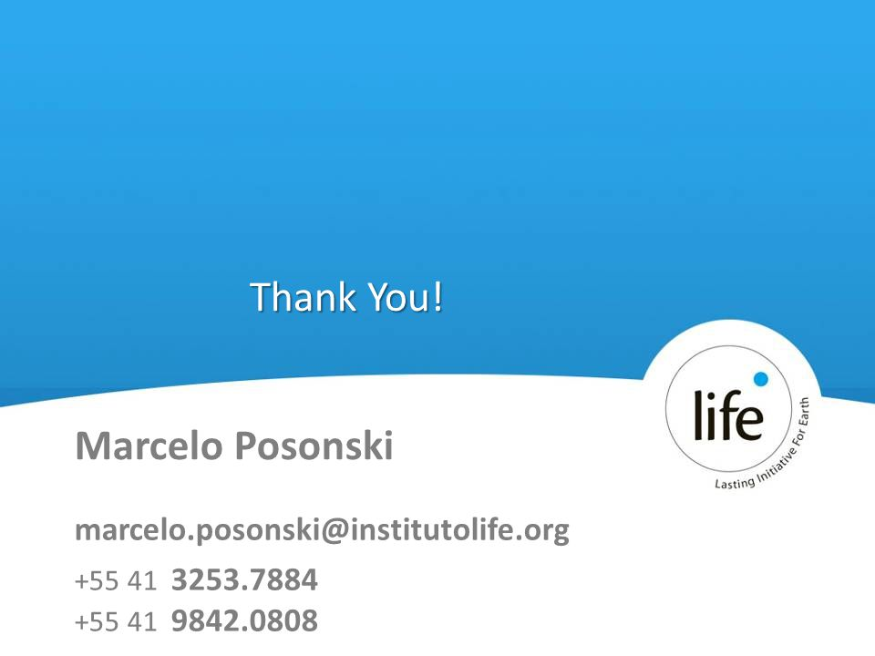 Slide2739 Thank You! Marcelo Posonski marcelo.posonski@institutolife.org +55 41 3253.7884 +55 41 9842.0808