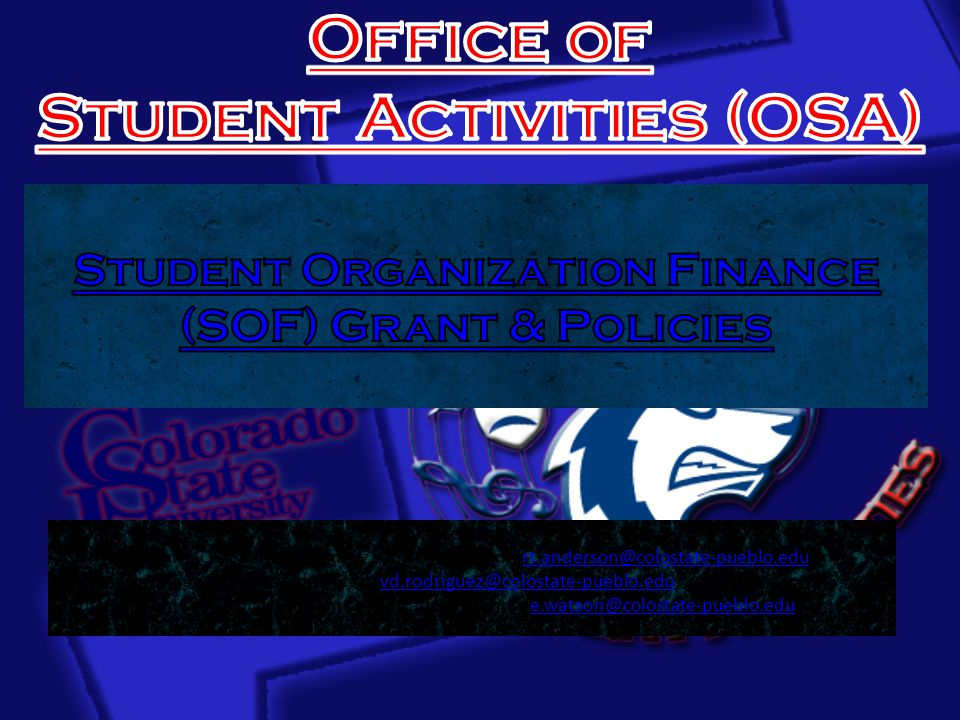 Presented By: Ryan Anderson - OSA Student Organization Coordinator (rt.anderson@colostate-pueblo.edu)rt.anderson@colostate-pueblo.edu Vanessa Rodriguez – ASG Chief of Staff (vd.rodriguez@colostate-pueblo.edu)vd.rodriguez@colostate-pueblo.edu Eddie Watson – Senator of Student Organization Funding (e.watson@colostate-pueblo.edu)e.watson@colostate-pueblo.edu