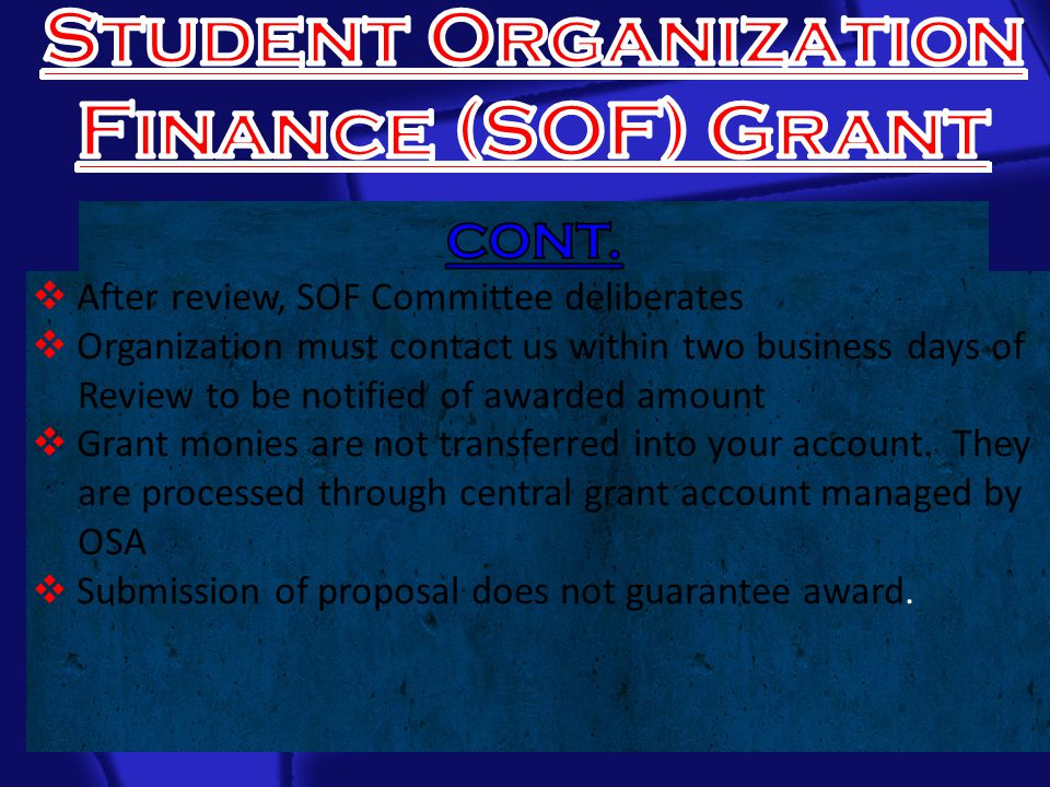  After review, SOF Committee deliberates  Organization must contact us within two business days of Review to be notified of awarded amount  Grant monies are not transferred into your account.