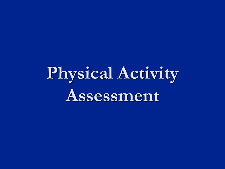 Physical Activity Assessment