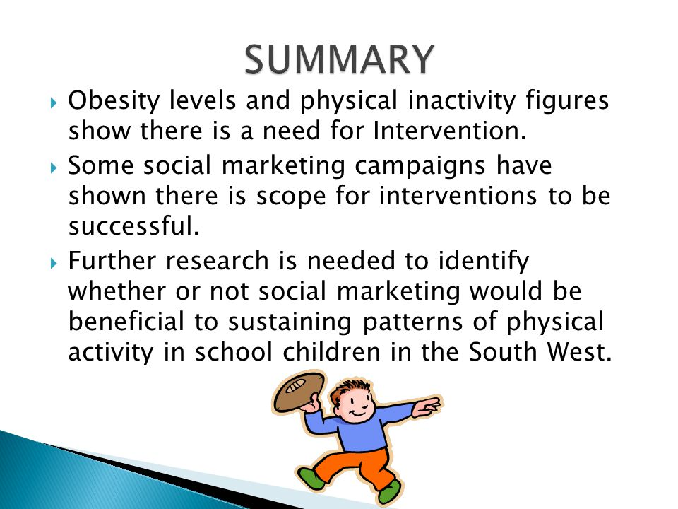  Obesity levels and physical inactivity figures show there is a need for Intervention.