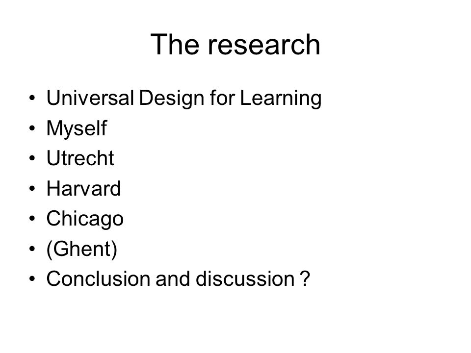The research Universal Design for Learning Myself Utrecht Harvard Chicago (Ghent) Conclusion and discussion