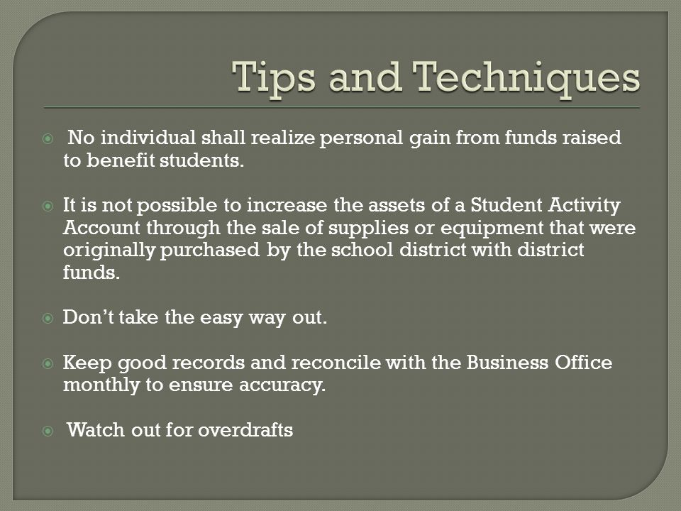  No individual shall realize personal gain from funds raised to benefit students.