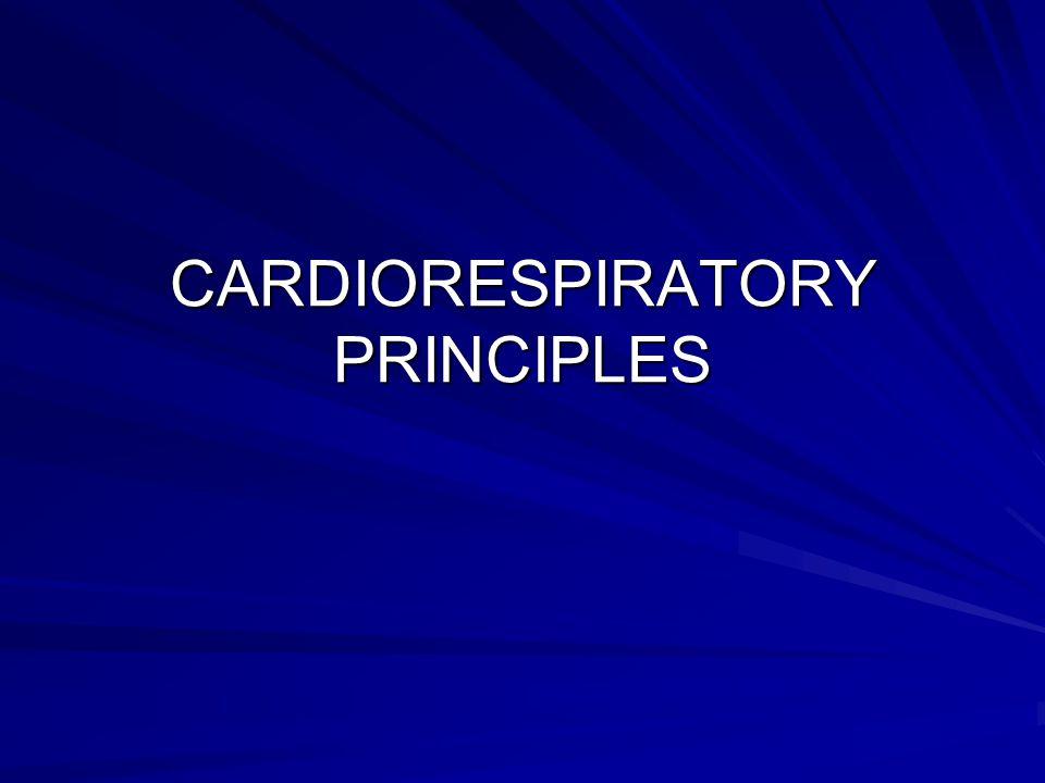 CARDIORESPIRATORY PRINCIPLES