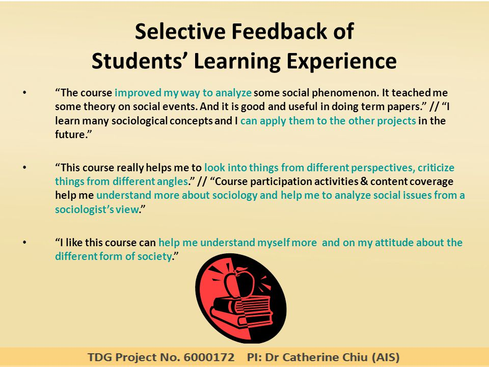 Selective Feedback of Students' Learning Experience The course improved my way to analyze some social phenomenon.