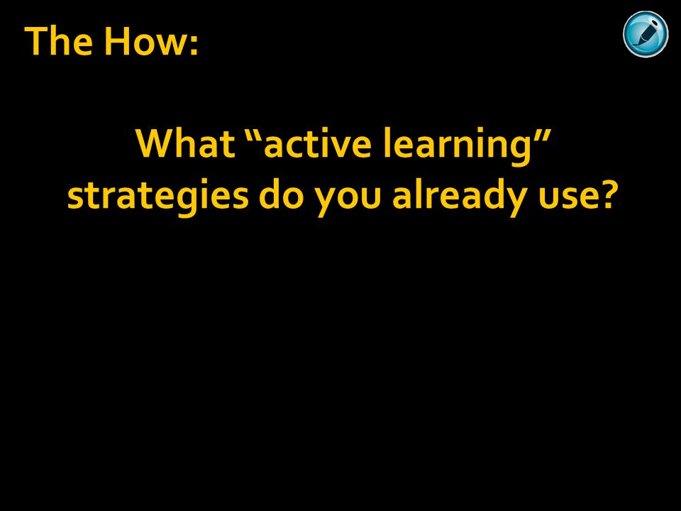 "The How: What ""active learning"" strategies do you already use?"