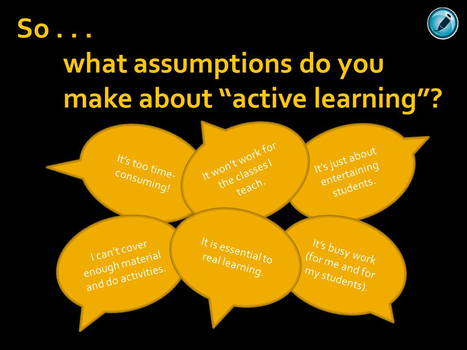  Interactive Lectures  Problem-Based Learning  Case-Based Learning  Other Inquiry-Guided Learning  Service-Learning  Collaborative and Cooperative Learning