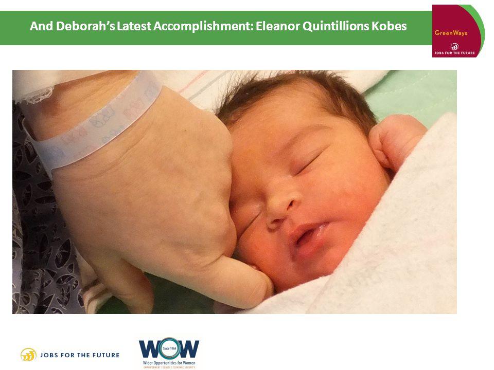 And Deborah's Latest Accomplishment: Eleanor Quintillions Kobes