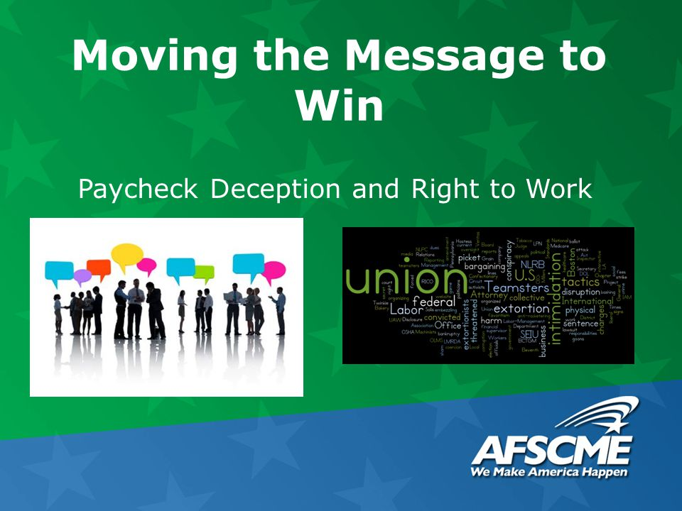 Moving the Message to Win Paycheck Deception and Right to Work
