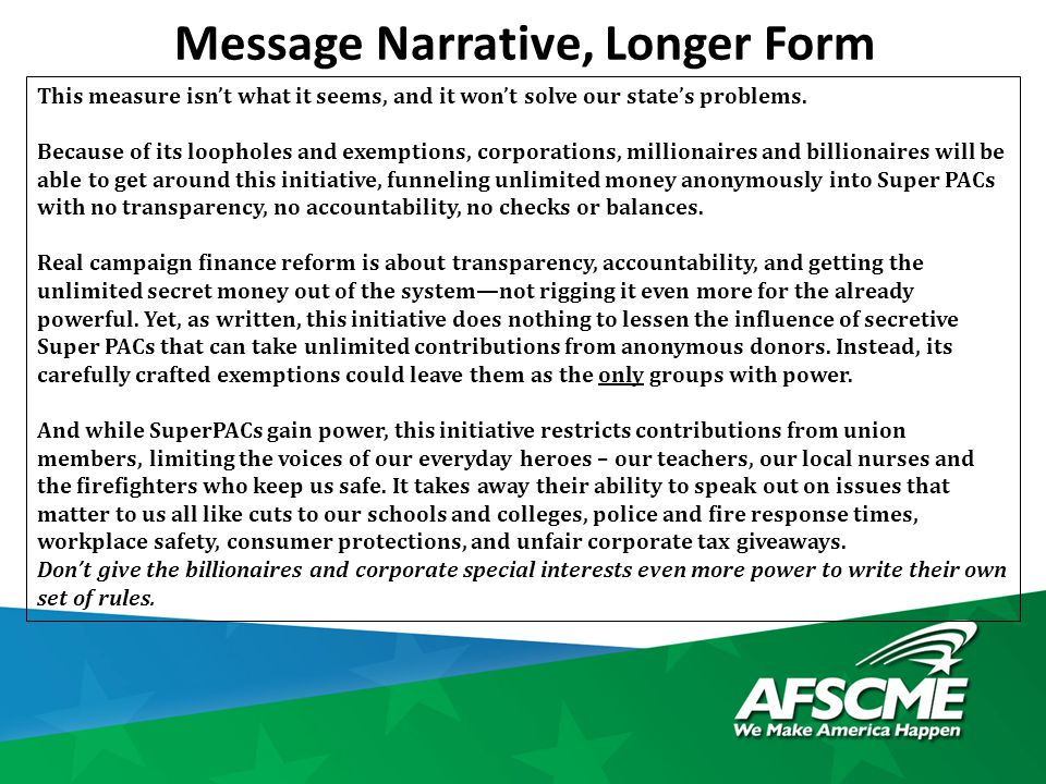Message Narrative, Longer Form This measure isn't what it seems, and it won't solve our state's problems. Because of its loopholes and exemptions, cor