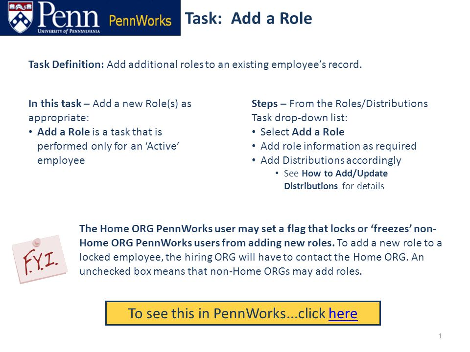 Task: Add a Role To see this in PennWorks...click herehere Task Definition: Add additional roles to an existing employee's record.
