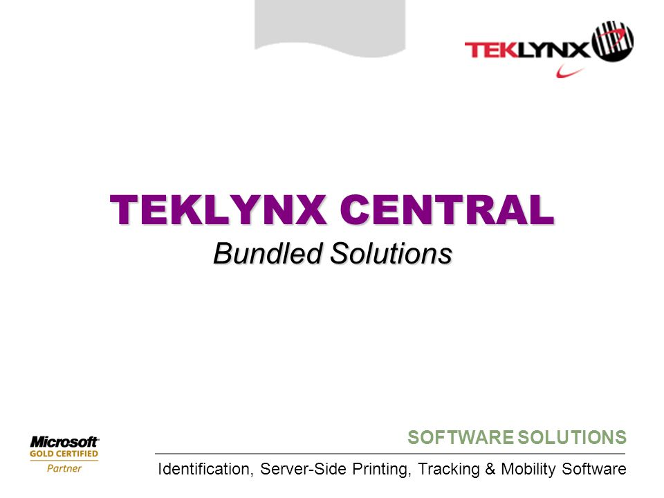 SOFTWARE SOLUTIONS What is TEKLYNX CENTRAL.