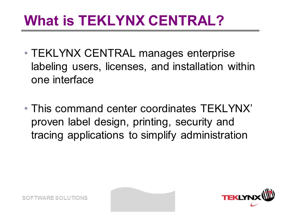 SOFTWARE SOLUTIONS TEKLYNX CENTRAL at a glance