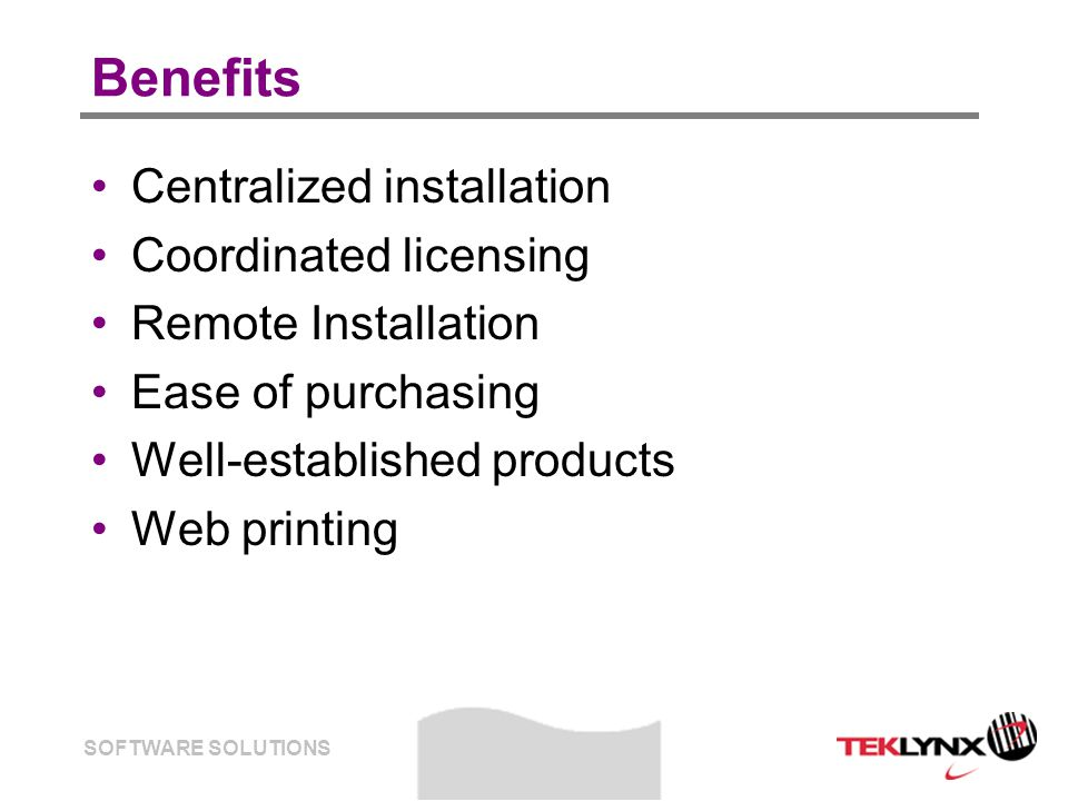 SOFTWARE SOLUTIONS Benefits Centralized installation Coordinated licensing Remote Installation Ease of purchasing Well-established products Web printing