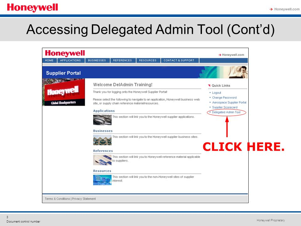 Honeywell Proprietary Honeywell.com  3 Document control number Accessing Delegated Admin Tool (Cont'd) CLICK HERE.