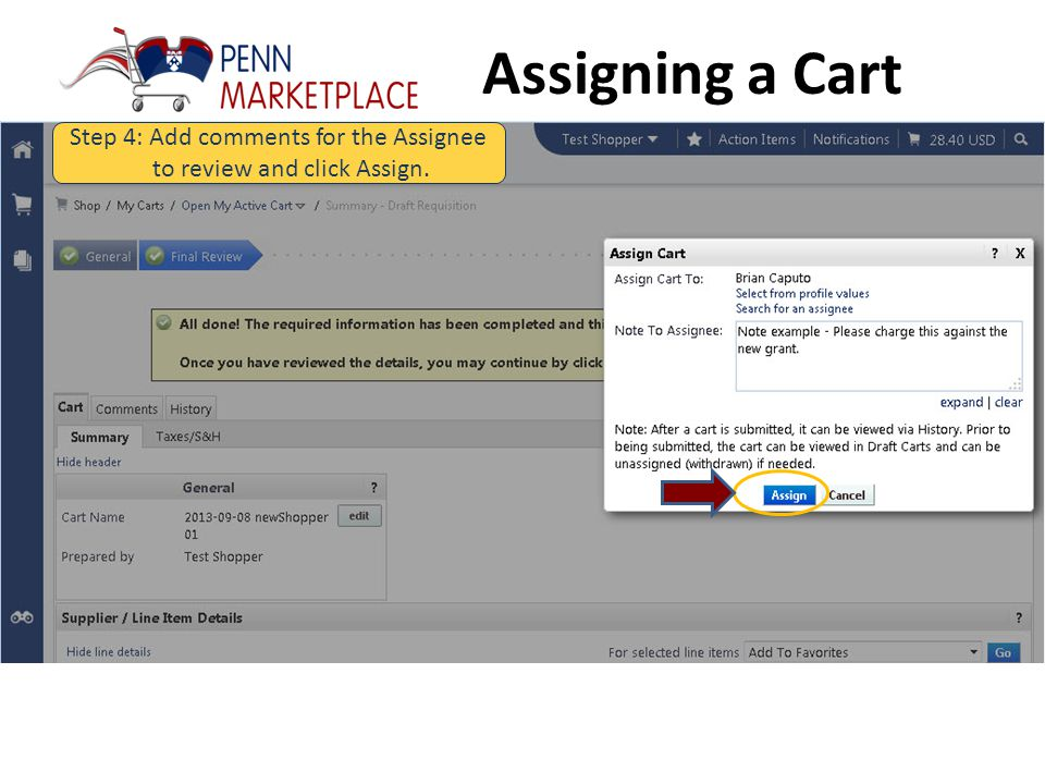 Assigning a Cart Step 3: Review the cart, add additional comments and click Assign Cart.