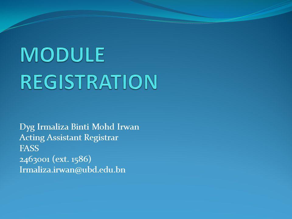 Dyg Irmaliza Binti Mohd Irwan Acting Assistant Registrar FASS 2463001 (ext.