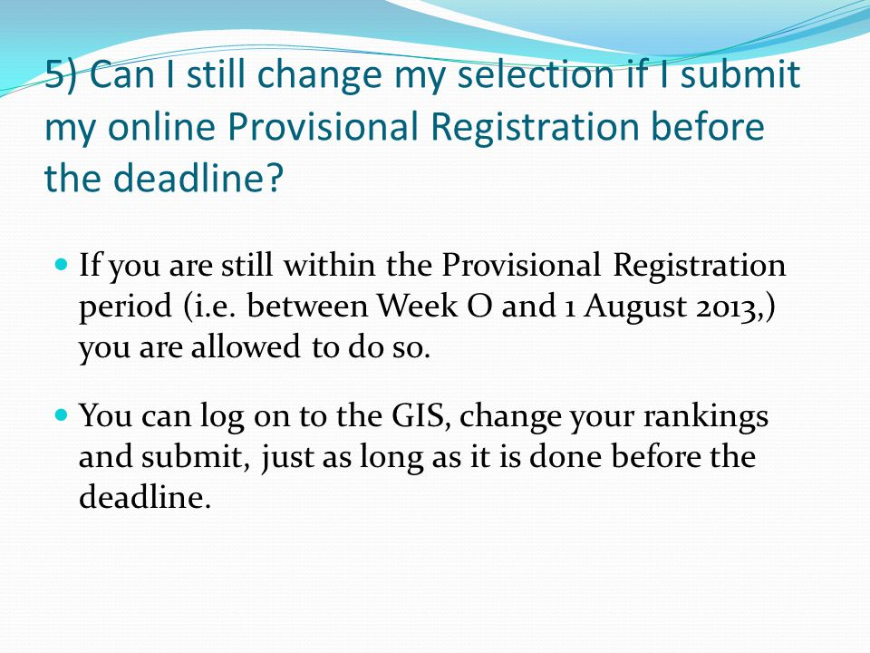 6)What happens if I do not get the modules that I want after the Provisional Registration.
